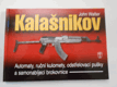 Zbraně Kalašnikov: automaty, ruční kulomety, odstřelovací pušky a samonabíjecí brokovnice