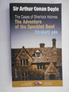 The cases of Sherlock Holmes, The adventure of the speckled band = Případy Sherlocka Holmese. ...