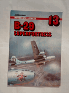 Monografie Lotnicze 13 - B-29 Superfortress