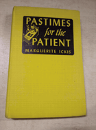 Pastimes for the Patient