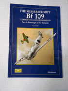 The Messerschmitt Bf 109 Part 1 Prototype to E Variants - A comprehensive guide for the modeller