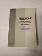 Niels Bohr - His Life and work as seen by his friends and colleagues